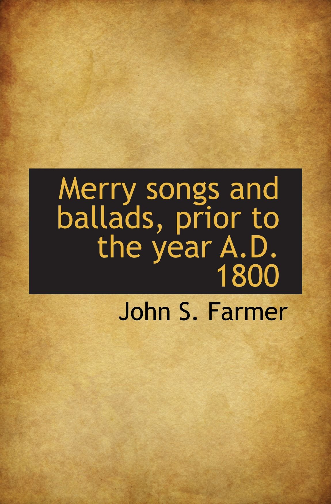 Merry songs and ballads, prior to the year A.D. 1800 pdf