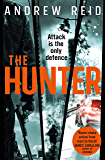 The Hunter: the gripping thriller that should 'should give Lee Child a few sleepless nights' (English Edition)