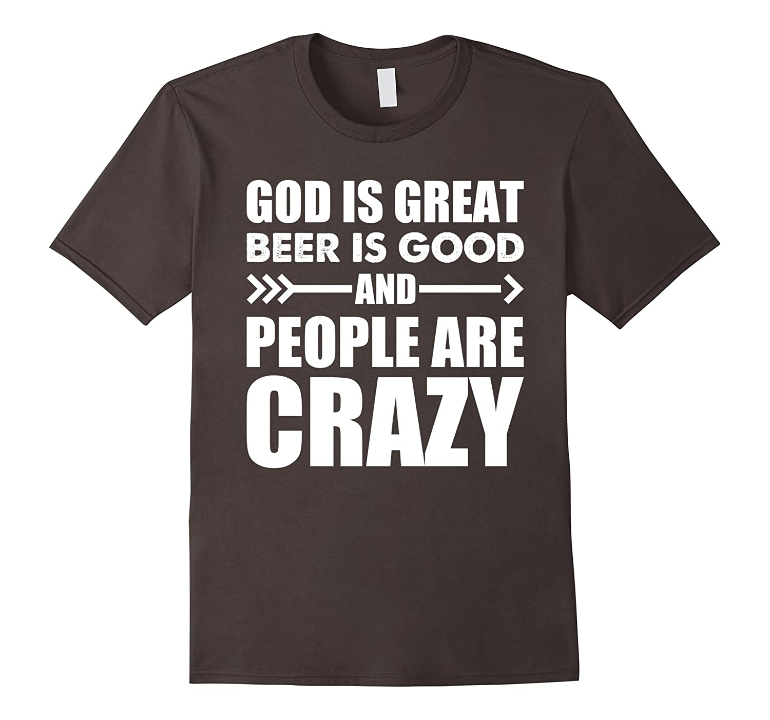 God Is Great Beer Is Good And People Are Crazy T-shirt-BN