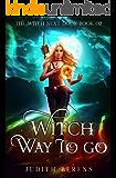 Witch Way to Go (The Witch Next Door Book 2)