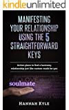 Manifesting Your Relationship Using The 5 Straightforward Keys: Action plans to find a harmony relationship just like custom-made for you