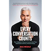 Every Conversation Counts: The 5 Habits of Human Connection that Build Extraordinary Relationships