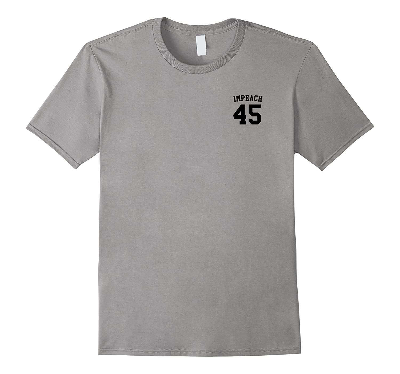 Impeach 45 T-Shirt - Political Protest Tee-TD