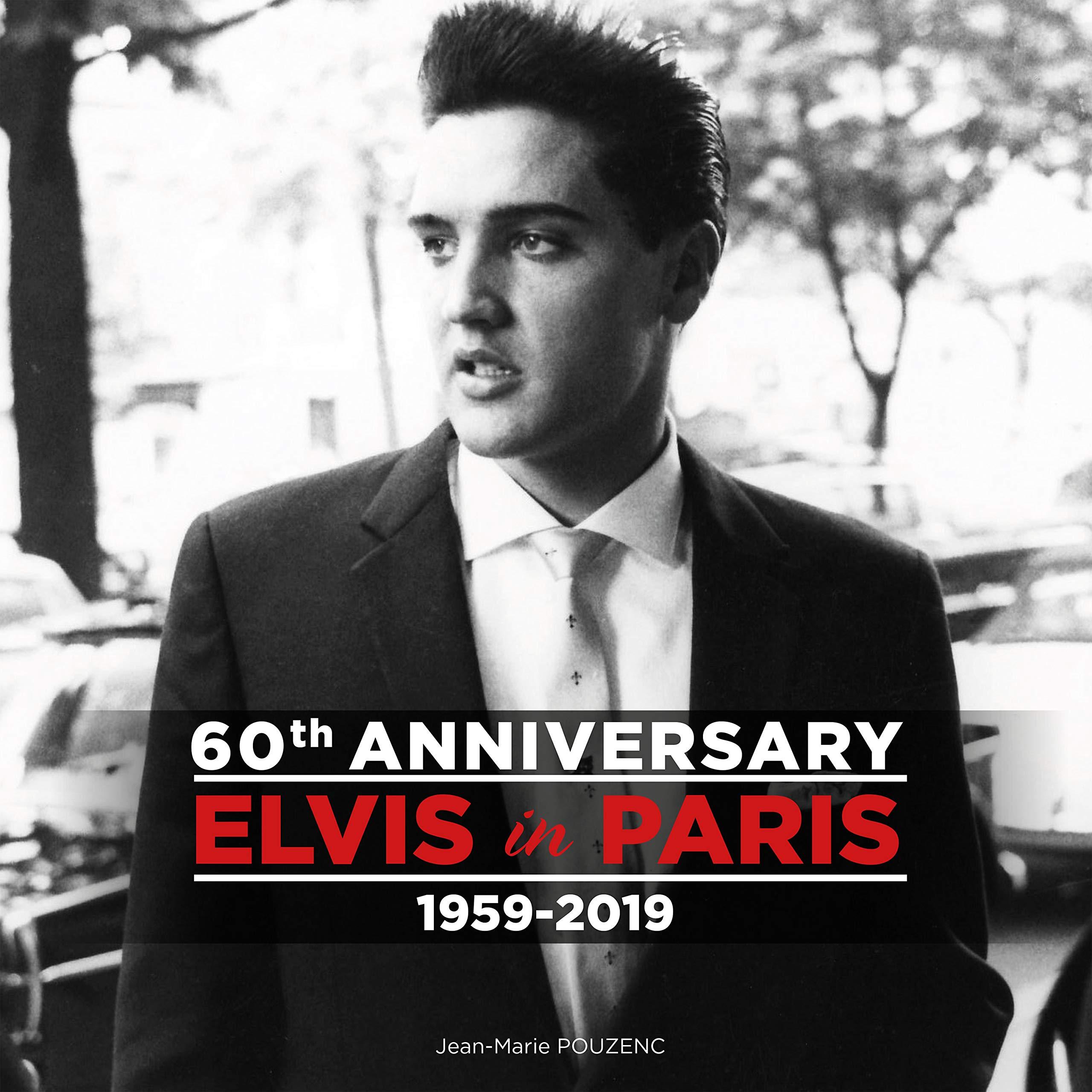 Elvis In Paris - 60th Anniversary : Jean-Marie Pouzenc ...
