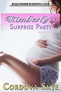 Kimberly's Surprise Party: Impregnation Erotica (Billionaire Breeding Club Book 3)