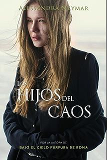 Los hijos del caos: Trilogía Los hijos del caos Vol. 1 (Spanish Edition