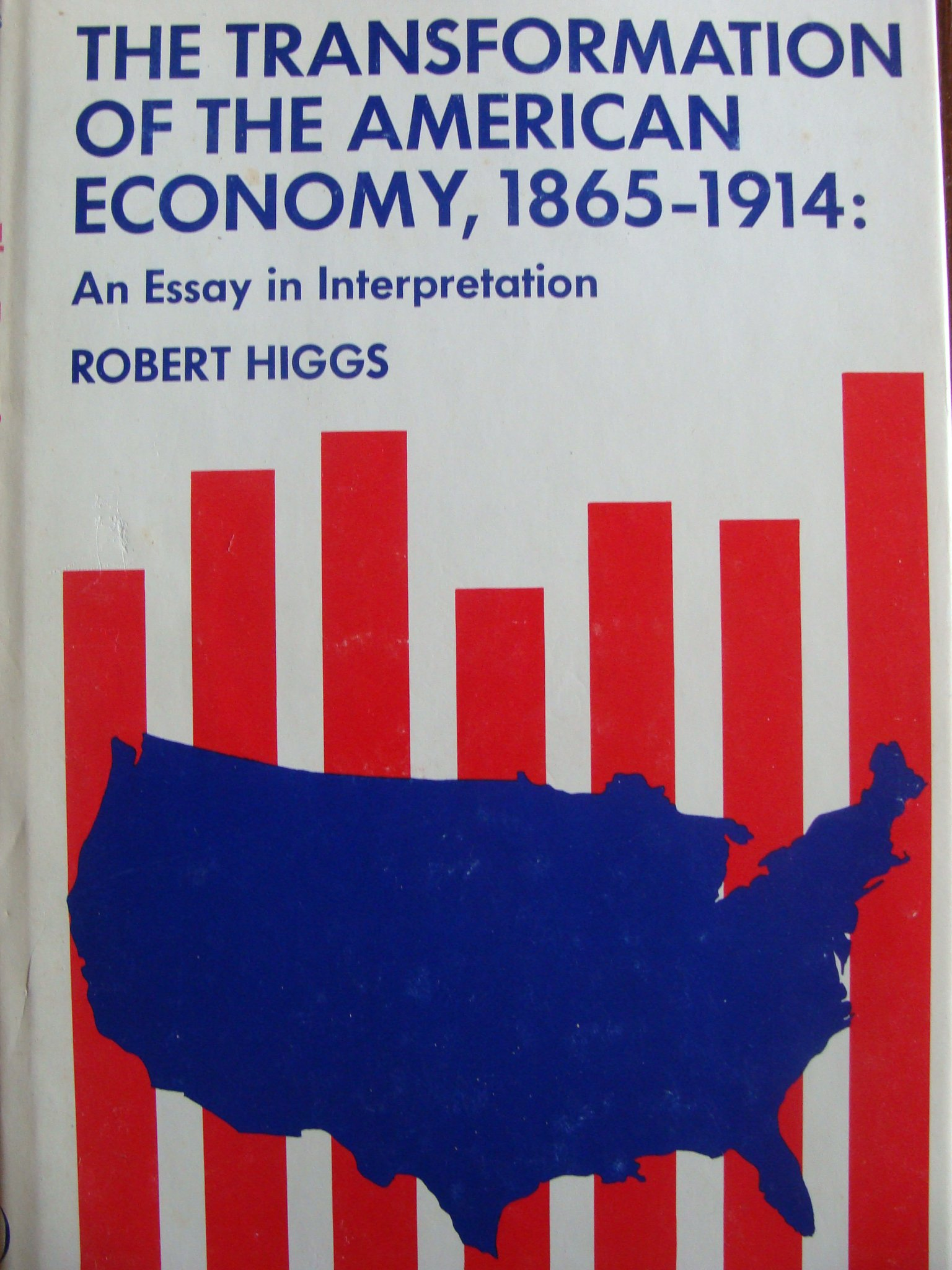 transformation of the american economy an essay in transformation of the american economy 1865 1914 an essay in interpretation american economic history robert higgs 9780471390039 com books