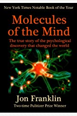 Molecules of the Mind:  The story of the psychological discovery that changed the world Kindle Edition