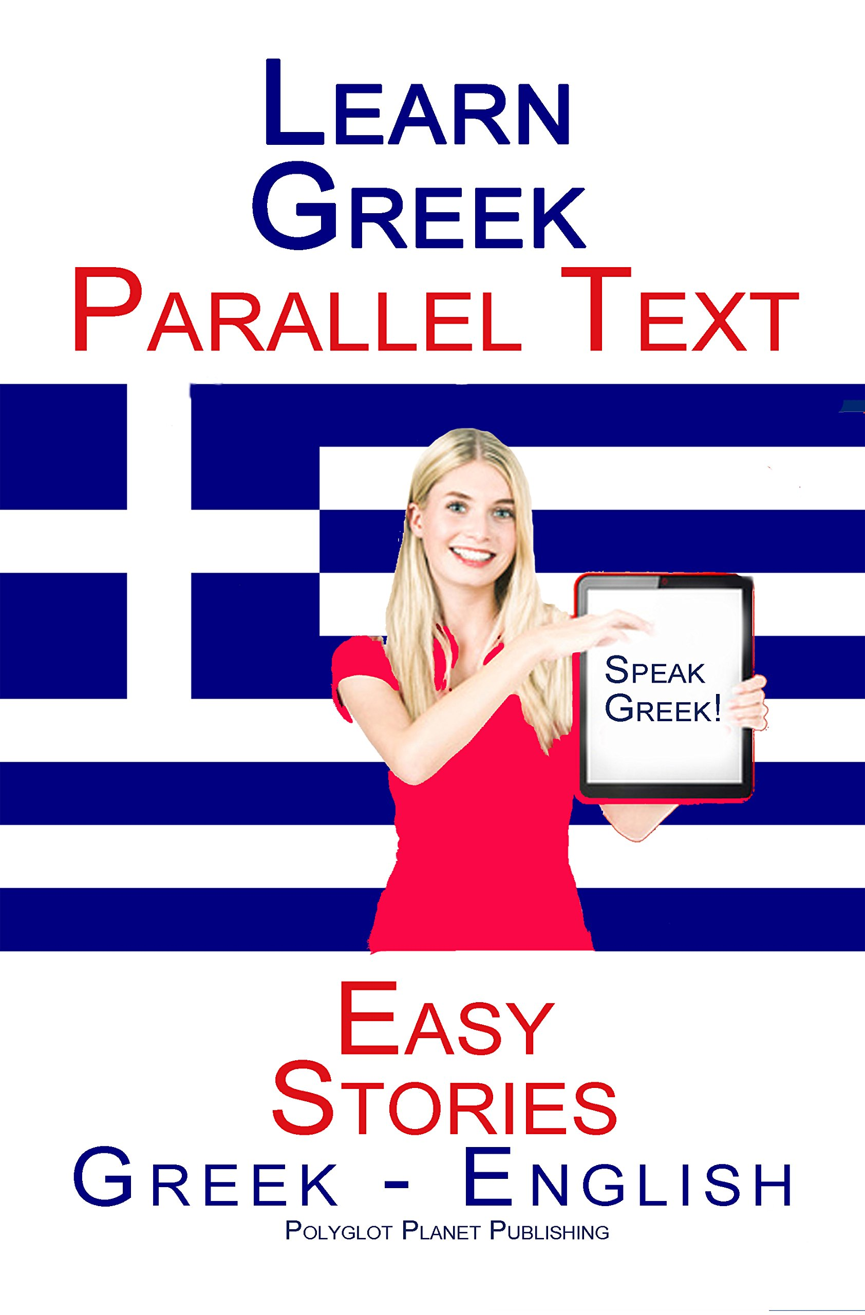 Learn Greek: Parallel Text - Easy Stories (Greek - English) (English Edition)