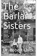 The Barlar Sisters: Growing Up Together Kindle Edition