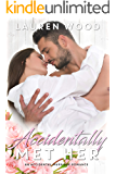 Accidentally Met Her: An Accidental Marriage Romance