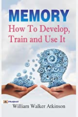 Memory How to Develop, Train, and Use It (Best Motivational Books for Personal Development (Design Your Life)) Kindle Edition