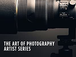 The Art of Photography Artist Series