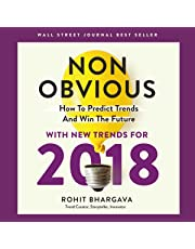 Non-Obvious 2018 Edition: How to Predict Trends and Win the Future: Non-Obvious Series