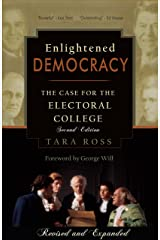 Enlightened Democracy: The Case for the Electoral College Paperback