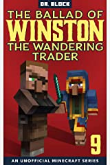 The Ballad of Winston the Wandering Trader, Book 9: (an unofficial Minecraft series) Kindle Edition
