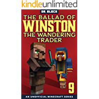 The Ballad of Winston the Wandering Trader, Book 9: (an unofficial Minecraft series)