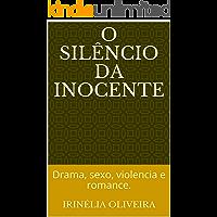O silêncio da inocente: Drama, sexo, violencia e romance.
