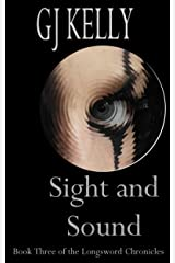Sight and Sound: Book Three (The Longsword Chronicles 3) Kindle Edition