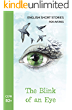 English Short Stories: The Blink of an Eye (CEFR Level B2+)