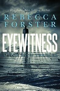 Eyewitness: A Josie Bates Thriller (The Witness Series Book 5)