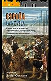 ESPAÑA, LA NOVELA: (El Imperio donde no se ponía el sol)
