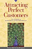Attracting Perfect Customers: The Power of Strategic Synchronicity