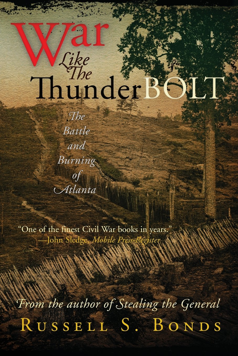 War Like The Thunderbolt: The Battle And Burning Of Atlanta: Russell S  Bonds: 9781594161278: Amazon: Books