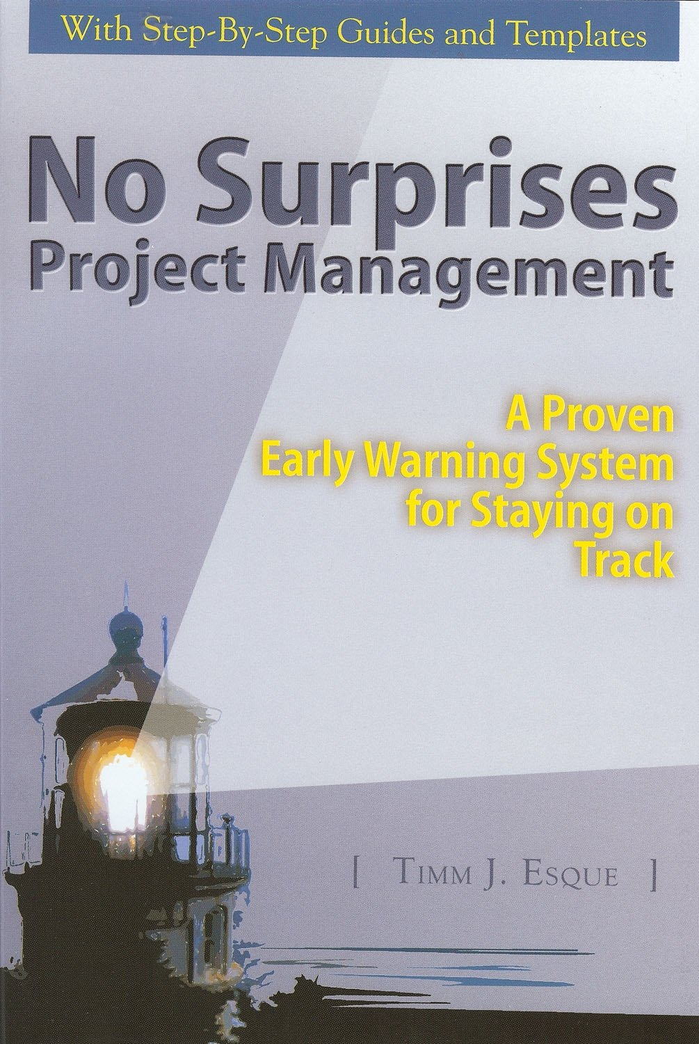 No Surprises Project Management: A Proven Early Warning System for Staying on Track