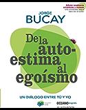 De la autoestima al egoísmo: un diálogo entre tu y yo (Versión Hispanoamericana) (Biblioteca Jorge Bucay)