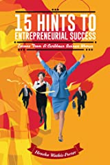 15 Hints to Entrepreneurial Success: Lessons from a Caribbean Business Woman Kindle Edition