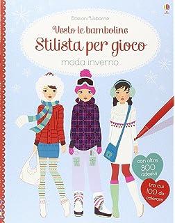 268b796313b0 Stilista per gioco. Moda inverno. Vesto le bamboline. Con adesivi. Ediz.
