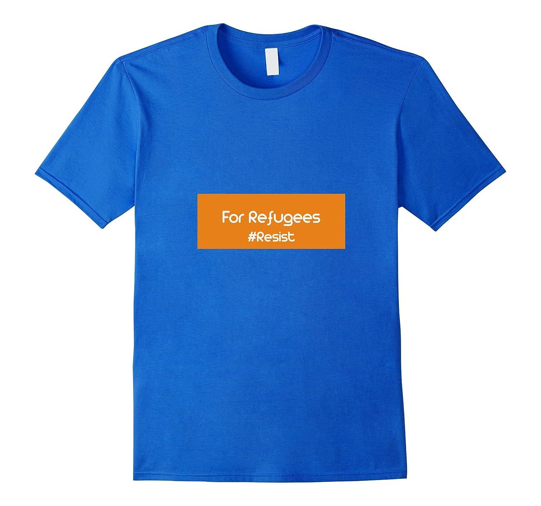 Resist Tee For Refugees Resist T-Shirt-TD