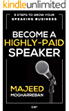 Become a Highly-Paid Speaker: 5 Steps to Grow Your Speaking Business