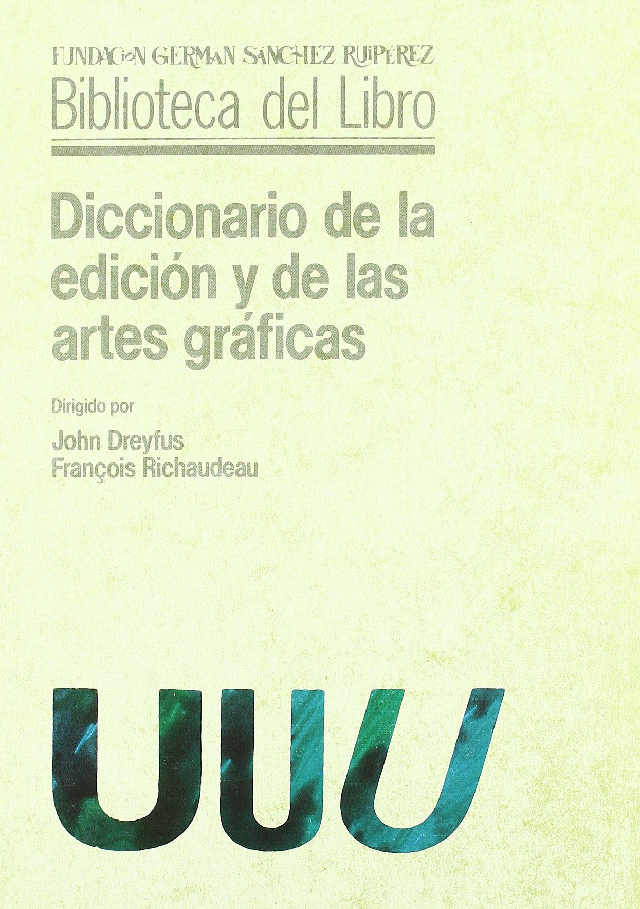 Diccionario de la edicion y de las artes graficas Tapa dura – 17 may 1990 John Dreyfus FranÇois Richaudeau Pirámide 8436805127