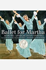 Ballet for Martha: Making Appalachian Spring (Orbis Pictus Award for Outstanding Nonfiction for Children (Awards)) Kindle Edition