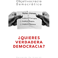 Objetivocracia Democrática: ¿Quieres verdadera democracia?