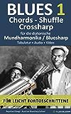 Blues 1 - Chords, Shuffle, Crossharp - für die Bluesharp / diat. Mundharmonika: Tabulatur + Audio + Video (Harmonica Songbooks 9)