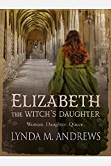Elizabeth, The Witch's Daughter Kindle Edition