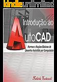 Introdução ao AutoCad: Normas e Noções básicas de Desenho Assistido por Computador