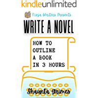 Write a Novel: How to Outline a Book in Three Hours