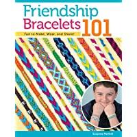 Friendship Bracelets 101: Fun to Make, Wear, and Share!: 03335