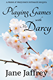 Playing Games with Mr. Darcy: A Pride and Prejudice Intimate Sequel (English Edition)