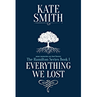 Everything We Lost (The Hamilton Series Book 1)