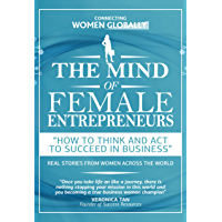 The Mind of Female Entrepreneurs: How to think and act to succeed in business (English Edition)