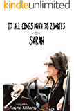 It All Comes Down To Zombies: Sarah