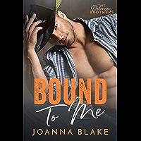 Bound To Me: A possessive cowboy romance