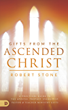 Gifts from the Ascended Christ: Restoring the Place of the 5-Fold Ministry