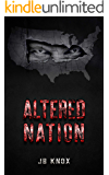 Altered Nation: Third Book in the Alter Trilogy (The Alter Series 3)