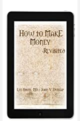 How to Make Money - Revisited Kindle Edition
